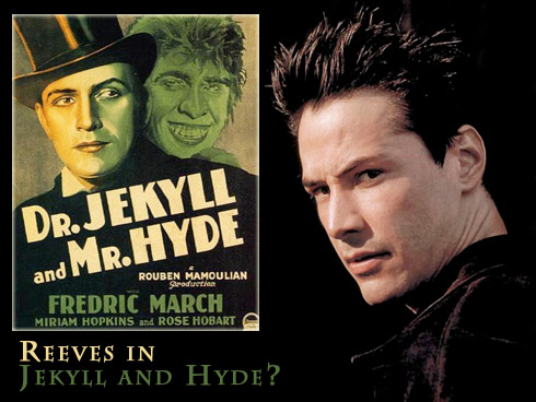 Keanu Reeves signed on to Dr Jekyll and Mr Hyde