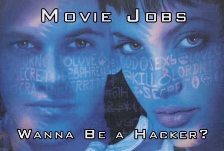 Hackers, Movie Jobs