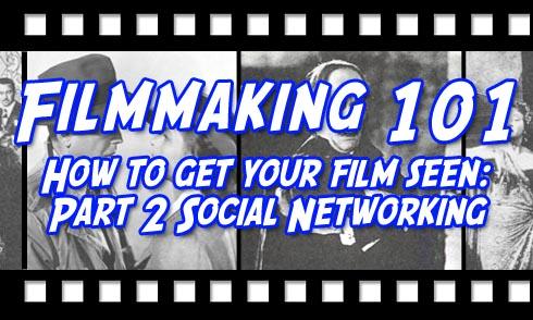 Filmmaking 101 Part 2 Social Netowrking